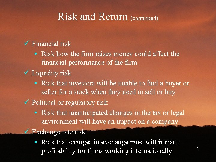 Risk and Return (continued) ü Financial risk • Risk how the firm raises money