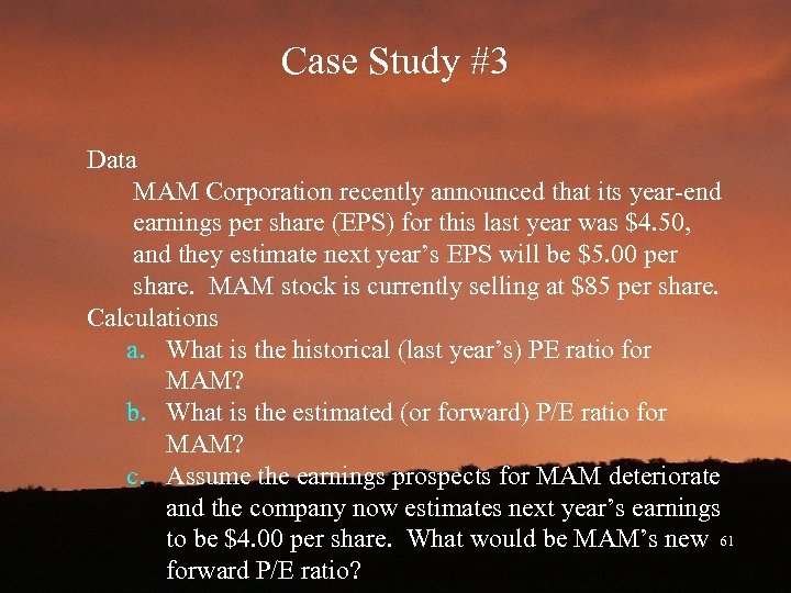 Case Study #3 Data MAM Corporation recently announced that its year-end earnings per share