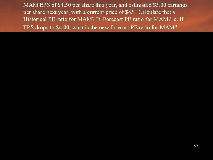 MAM EPS of $4. 50 per share this year, and estimated $5. 00 earnings