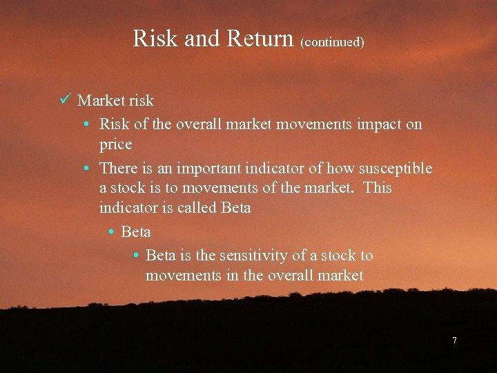 Risk and Return (continued) ü Market risk • Risk of the overall market movements