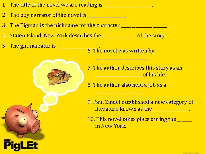 1. The title of the novel we are reading is ____________. 2. The boy