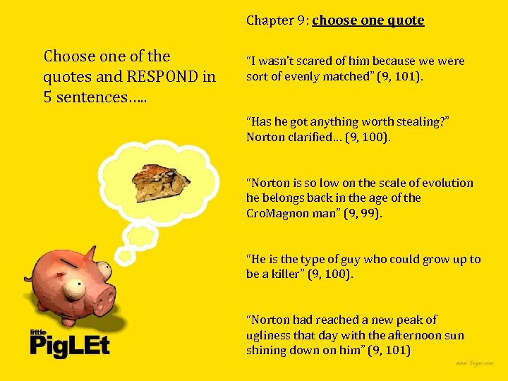 Chapter 9: choose one quote Choose one of the quotes and RESPOND in 5