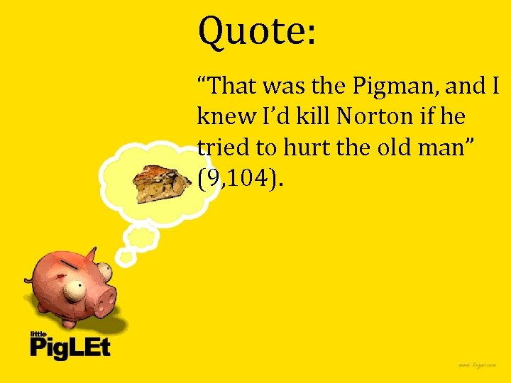 """Quote: """"That was the Pigman, and I knew I'd kill Norton if he tried"""