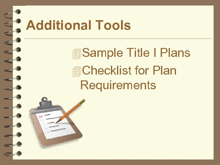 Additional Tools 4 Sample Title I Plans 4 Checklist for Plan Requirements