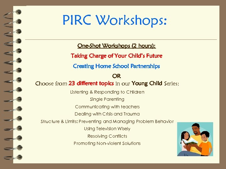 PIRC Workshops: One-Shot Workshops (2 hours): Taking Charge of Your Child's Future Creating Home