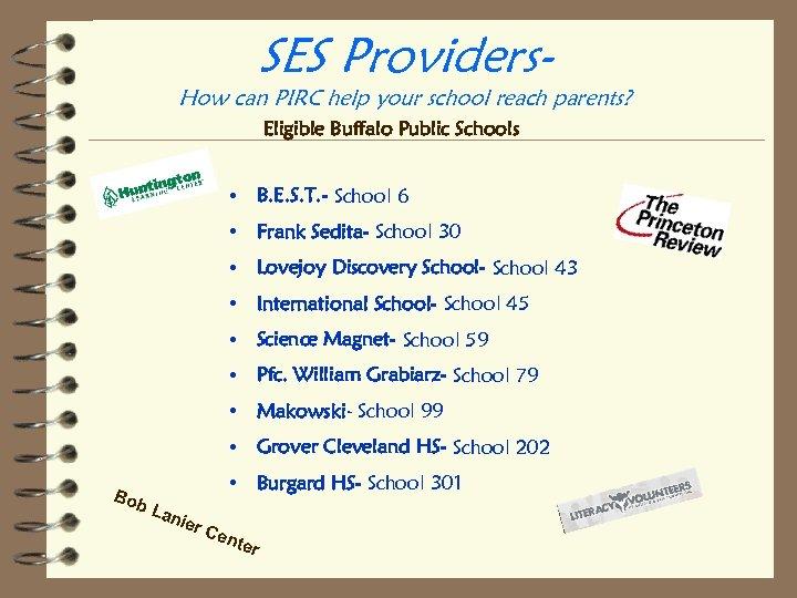 SES Providers- How can PIRC help your school reach parents? Eligible Buffalo Public Schools