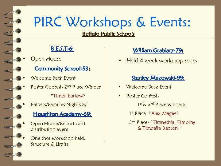 PIRC Workshops & Events: Buffalo Public Schools B. E. S. T-6: • Open House