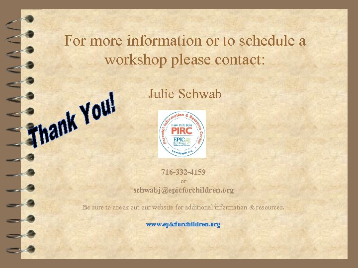 For more information or to schedule a workshop please contact: Julie Schwab 716 -332