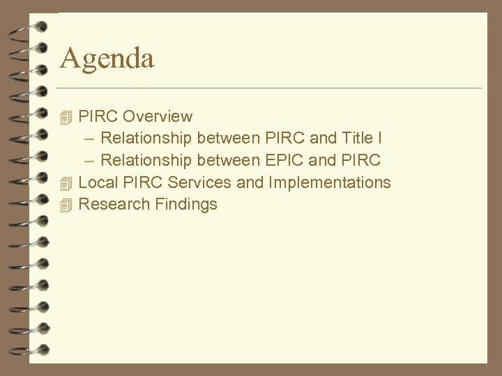 Agenda 4 PIRC Overview – Relationship between PIRC and Title I – Relationship between
