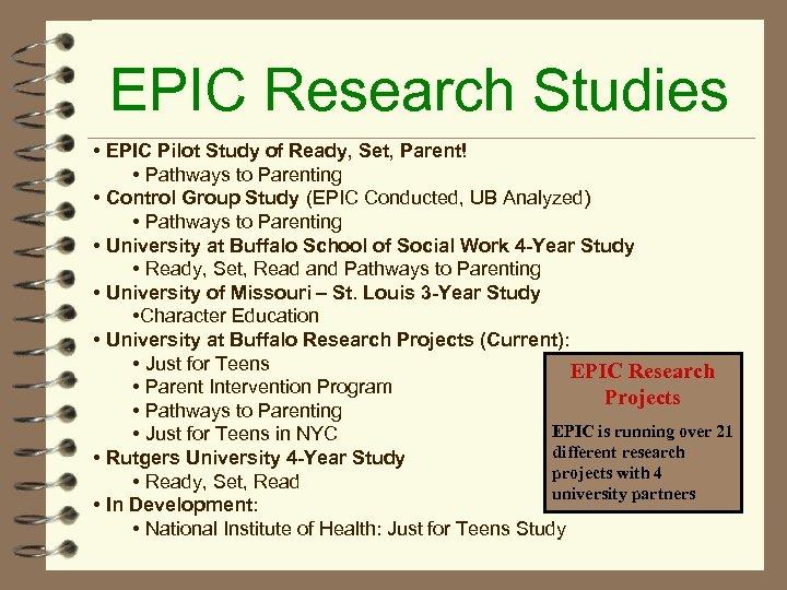EPIC Research Studies • EPIC Pilot Study of Ready, Set, Parent! • Pathways to
