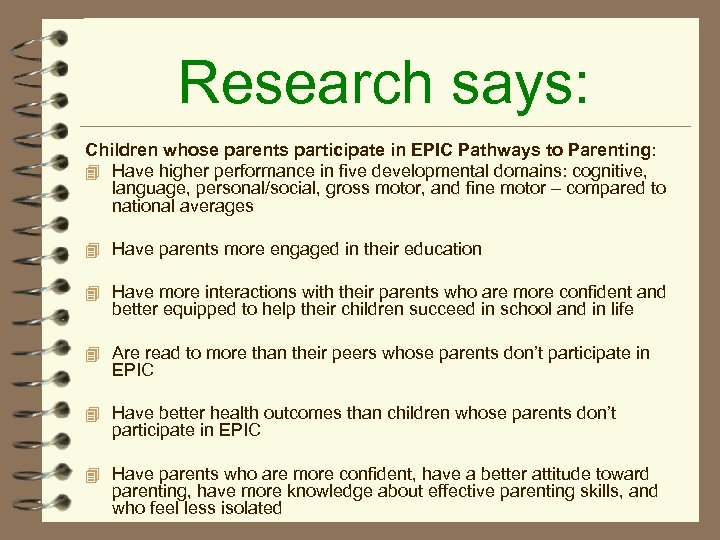 Research says: Children whose parents participate in EPIC Pathways to Parenting: 4 Have higher
