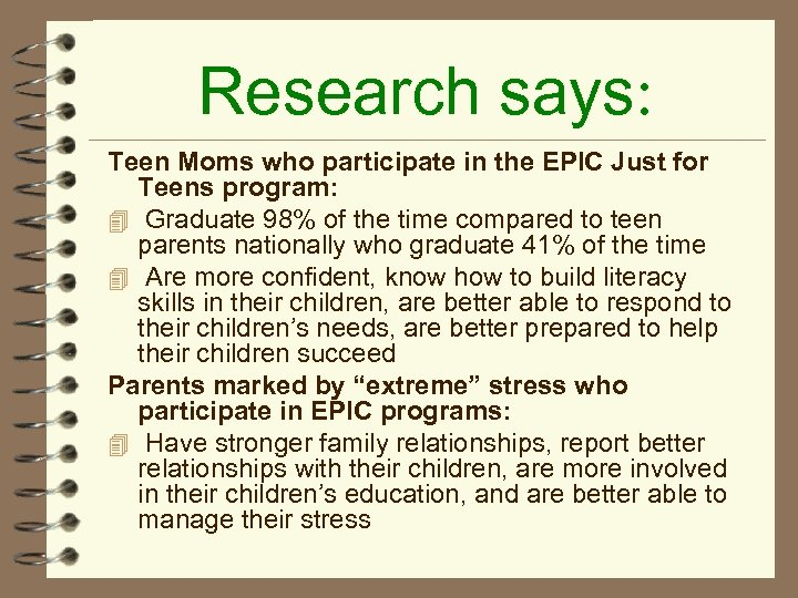Research says: Teen Moms who participate in the EPIC Just for Teens program: 4