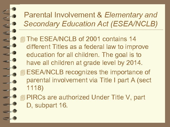 Parental Involvement & Elementary and Secondary Education Act (ESEA/NCLB) 4 The ESEA/NCLB of 2001