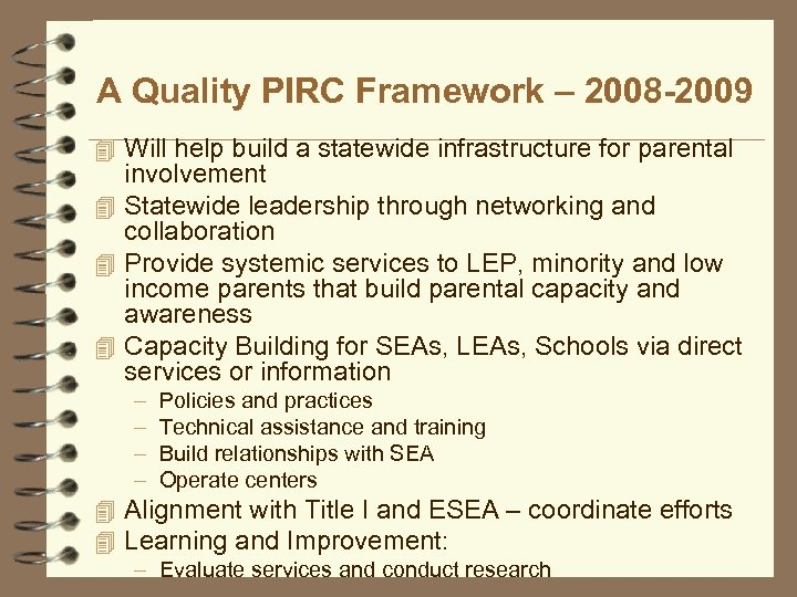 A Quality PIRC Framework – 2008 -2009 4 Will help build a statewide infrastructure