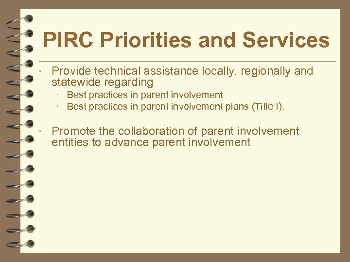 PIRC Priorities and Services Provide technical assistance locally, regionally and statewide regarding Best practices