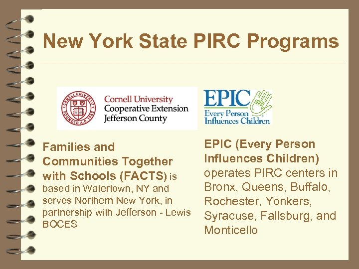 New York State PIRC Programs Families and Communities Together with Schools (FACTS) is based