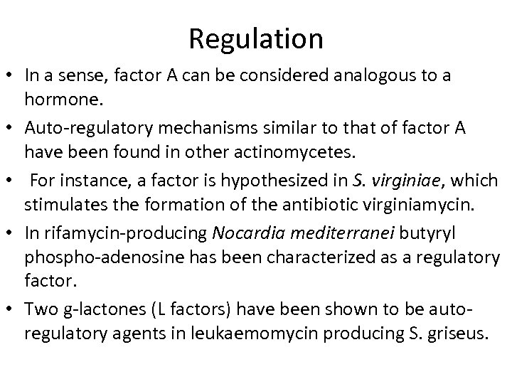Regulation • In a sense, factor A can be considered analogous to a hormone.