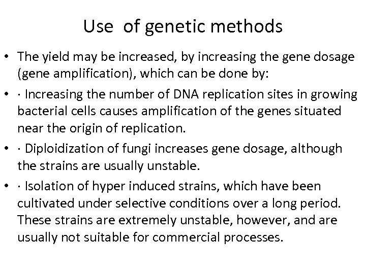 Use of genetic methods • The yield may be increased, by increasing the gene