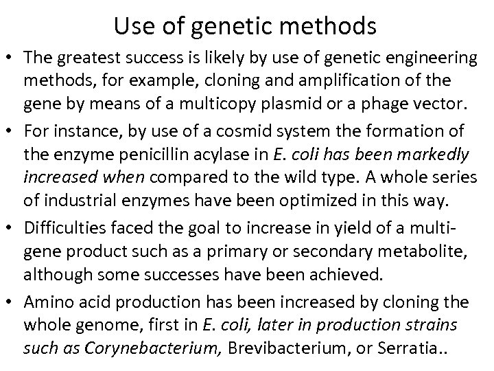 Use of genetic methods • The greatest success is likely by use of genetic