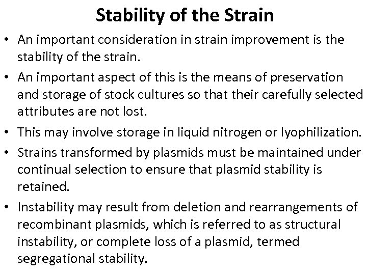 Stability of the Strain • An important consideration in strain improvement is the stability