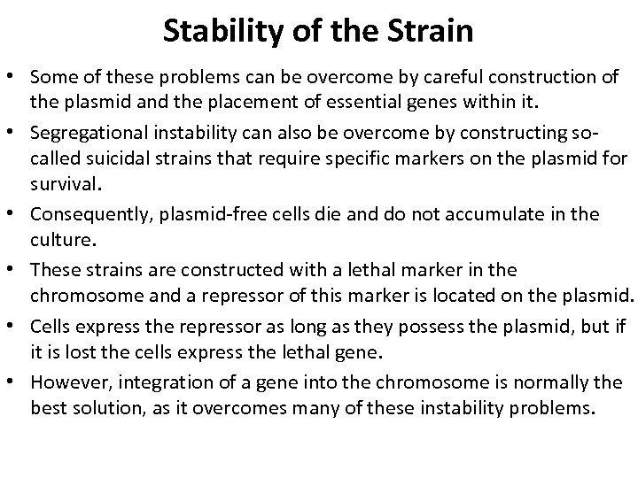 Stability of the Strain • Some of these problems can be overcome by careful