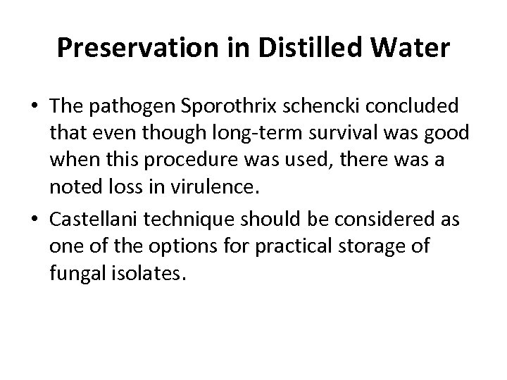 Preservation in Distilled Water • The pathogen Sporothrix schencki concluded that even though long-term