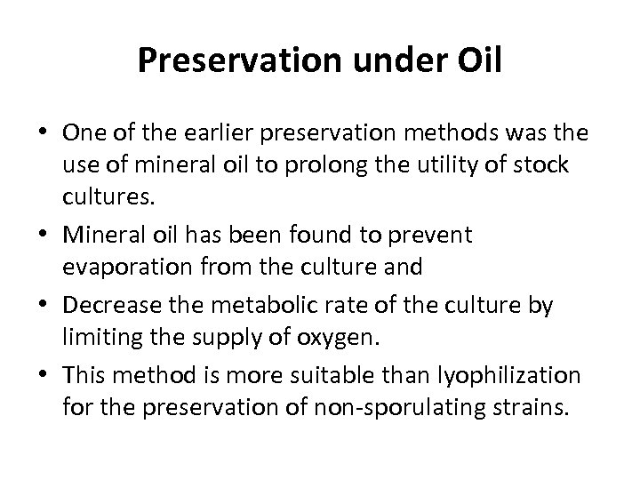 Preservation under Oil • One of the earlier preservation methods was the use of