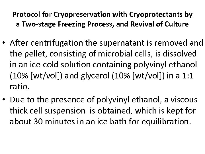 Protocol for Cryopreservation with Cryoprotectants by a Two-stage Freezing Process, and Revival of Culture