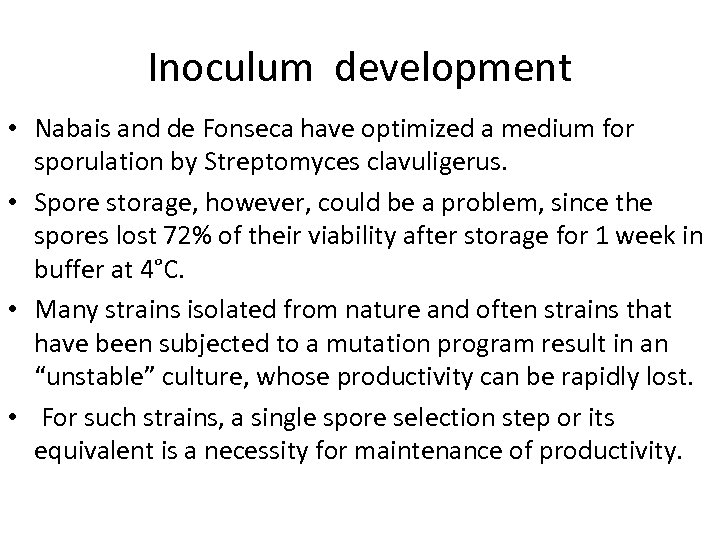 Inoculum development • Nabais and de Fonseca have optimized a medium for sporulation by