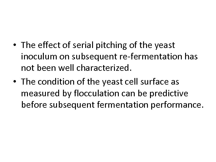 • The effect of serial pitching of the yeast inoculum on subsequent re-fermentation