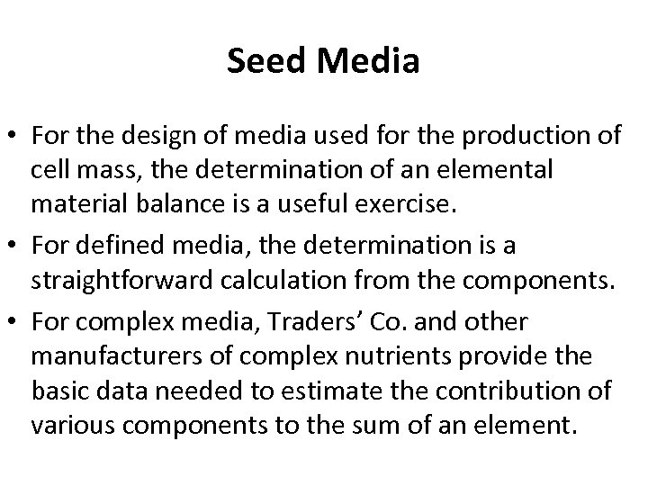 Seed Media • For the design of media used for the production of cell