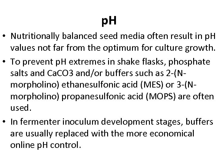 p. H • Nutritionally balanced seed media often result in p. H values not