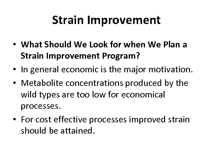 Strain Improvement • What Should We Look for when We Plan a Strain Improvement