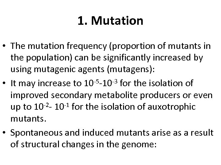 1. Mutation • The mutation frequency (proportion of mutants in the population) can be