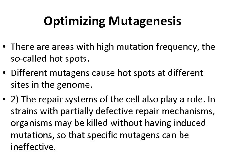 Optimizing Mutagenesis • There areas with high mutation frequency, the so-called hot spots. •