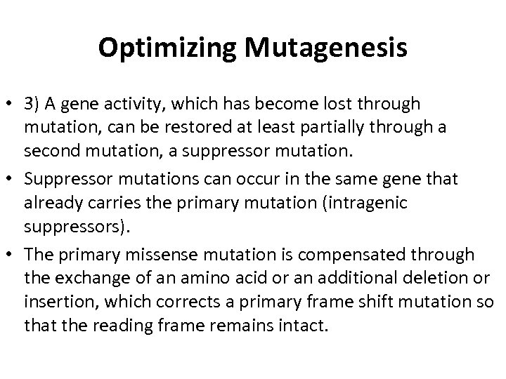 Optimizing Mutagenesis • 3) A gene activity, which has become lost through mutation, can