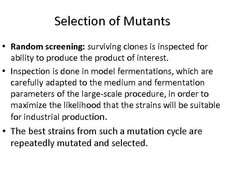 Selection of Mutants • Random screening: surviving clones is inspected for ability to produce