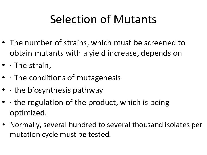 Selection of Mutants • The number of strains, which must be screened to obtain