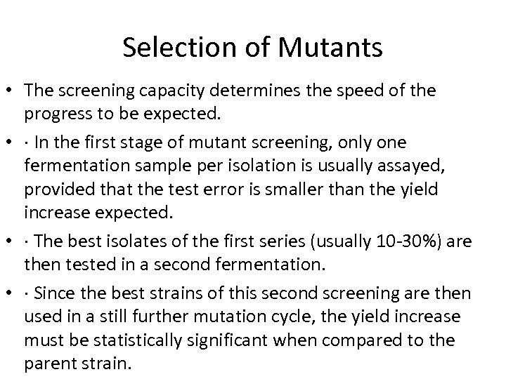 Selection of Mutants • The screening capacity determines the speed of the progress to