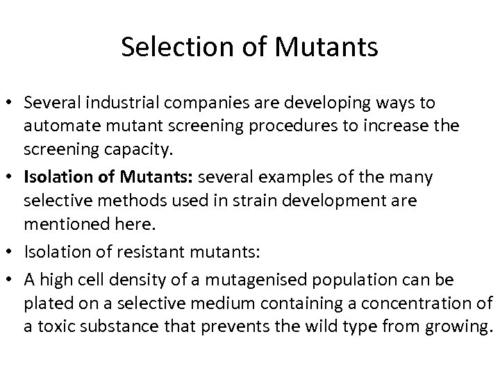 Selection of Mutants • Several industrial companies are developing ways to automate mutant screening