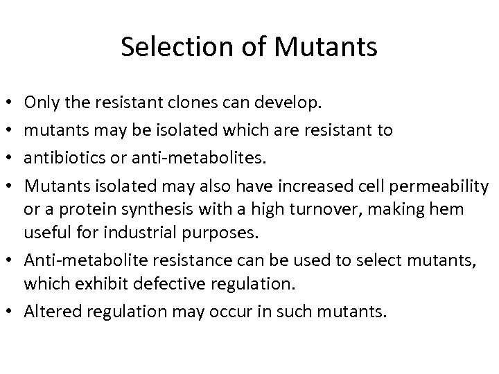 Selection of Mutants Only the resistant clones can develop. mutants may be isolated which