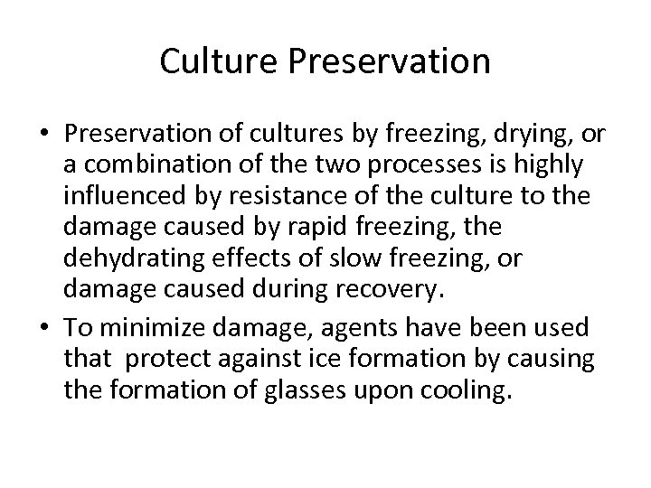 Culture Preservation • Preservation of cultures by freezing, drying, or a combination of the