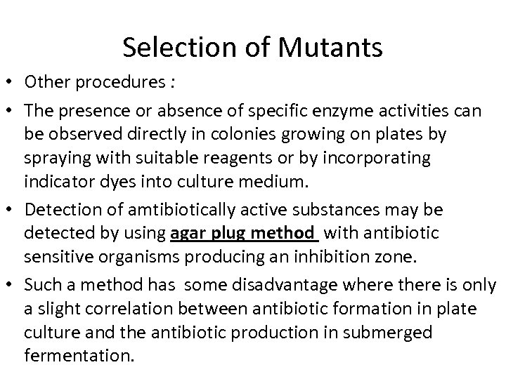 Selection of Mutants • Other procedures : • The presence or absence of specific