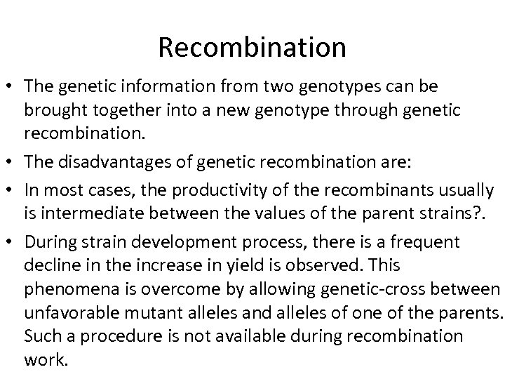 Recombination • The genetic information from two genotypes can be brought together into a