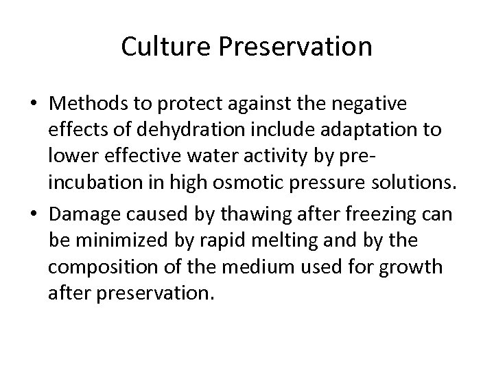Culture Preservation • Methods to protect against the negative effects of dehydration include adaptation