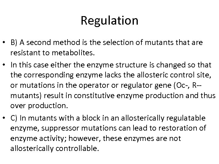Regulation • B) A second method is the selection of mutants that are resistant