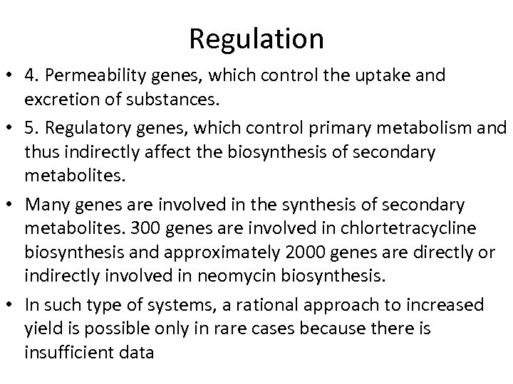 Regulation • 4. Permeability genes, which control the uptake and excretion of substances. •