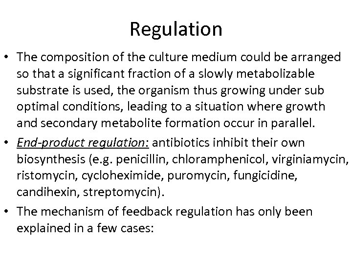 Regulation • The composition of the culture medium could be arranged so that a