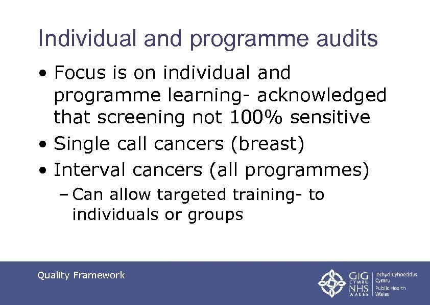 Individual and programme audits • Focus is on individual and programme learning- acknowledged that