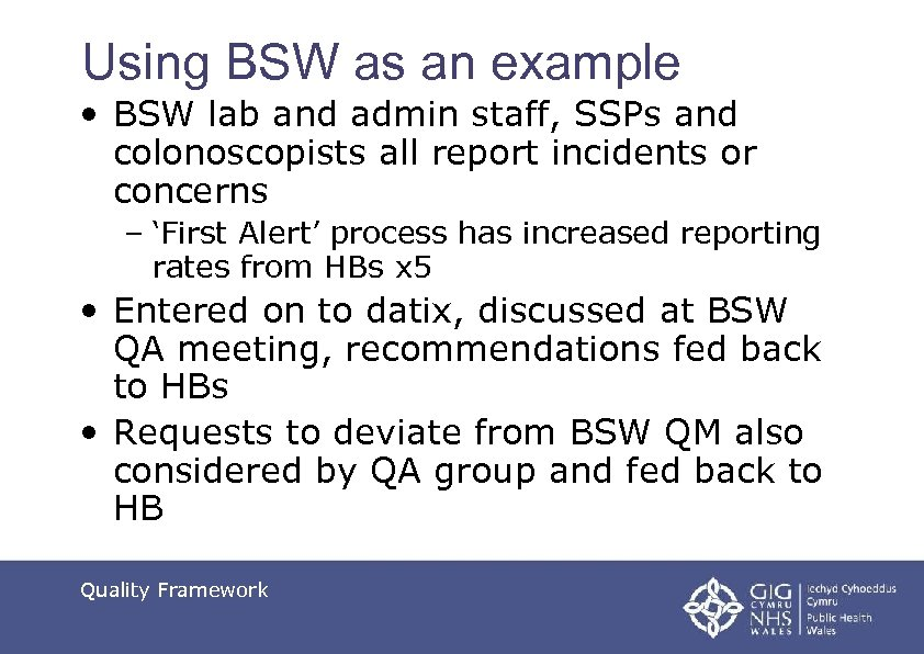 Using BSW as an example • BSW lab and admin staff, SSPs and colonoscopists